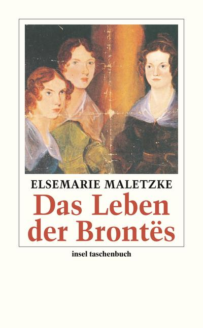 Das Leben der Brontës : Eine Biographie - Elsemarie Maletzke