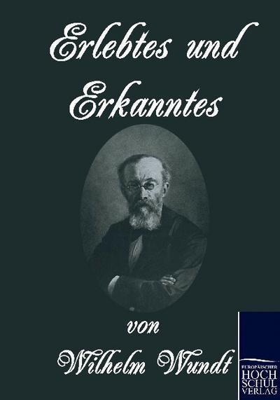 Erlebtes und Erkanntes - Wilhelm Wundt