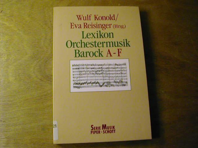 Lexikon Orchestermusik Barock A-F - Wulf Konold / Eva Reisinger (Hrsg.)