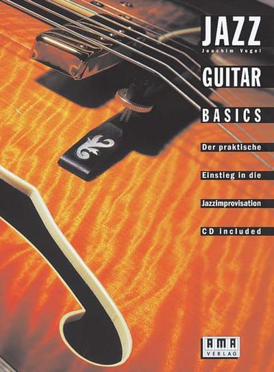 Jazz Guitar Basics. Inkl. CD : Der: Joachim Vogel