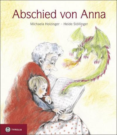 Abschied von Anna - Michaela Holzinger