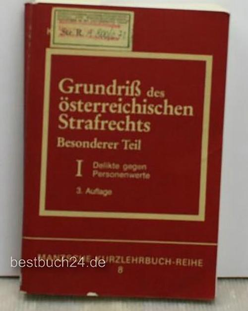 Grundriß des österreichischen Strafrechts,Band I - Delikte: Dr. Diethelm Kienapfel