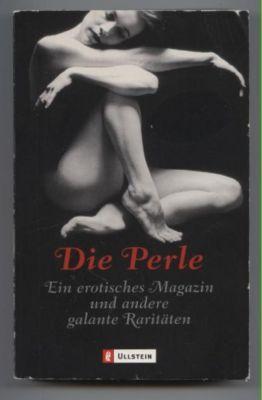 Die Perle. Ein erotisches Magazin und andere galante Raritäten. - Seebohm, Hans-Ulrich (Herausgeber)