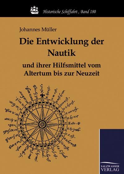 Die Entwicklung der Nautik und ihrer Hilfsmittel vom Altertum bis zur Neuzeit - Johannes Müller