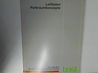 Leitfaden Parkraumkonzepte. Berichte der Bundesanstalt für Straßenwesen: Appel, Heinz Peter,