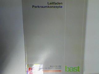 Leitfaden Parkraumkonzepte (unter besonderer Berücksichtigung von Mittelstädten): Appel, Heinz Peter,