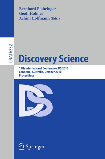 Discovery Science : 13th International Conference, DS 2010, Canberra, Australia, October 6-8, 2010, Proceedings