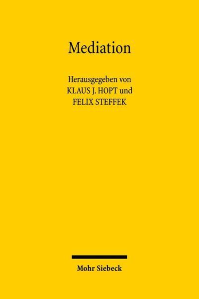 Mediation : Rechtstatsachen, Rechtsvergleich, Regelungen: Klaus J. Hopt
