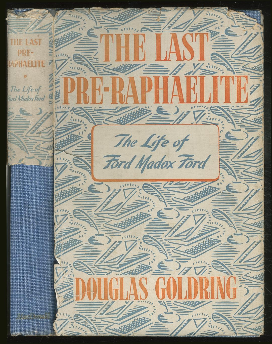 The Last Pre-Raphaelite: A Record of the: GOLDRING, Douglas