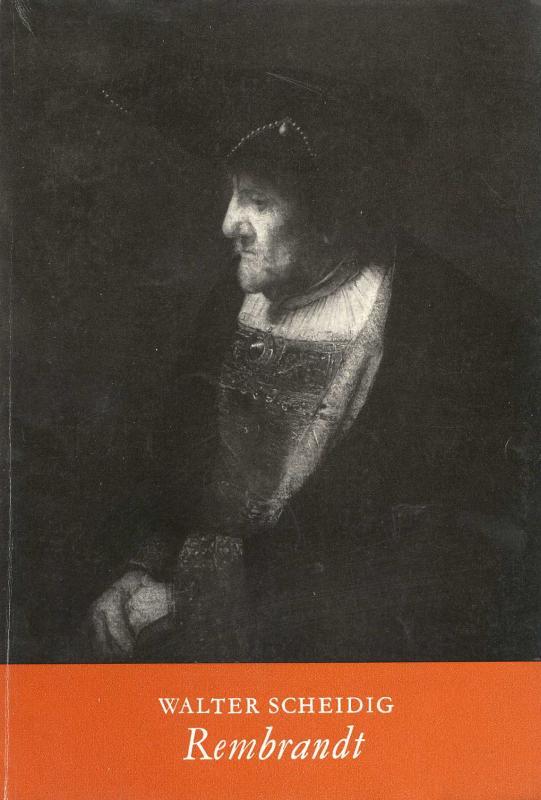 Rembrandt und seine Werke in der Dresdener: Scheidig, Walther: