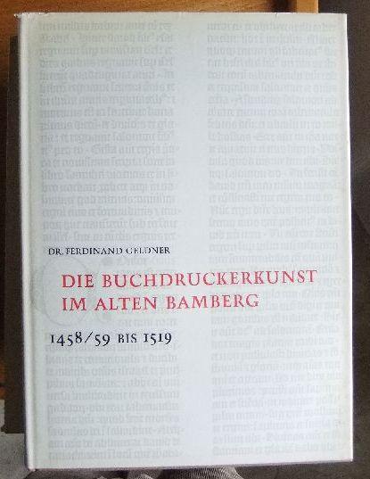 Die Buchdruckerkunst im alten Bamberg 1458/59 bis: Geldner, Ferdinand: