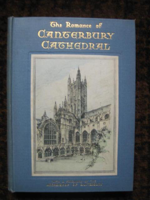 The Romance Of Canterbury Cathedral By Babington Margaret Agnes Very Good Hardcover 1932 1st Edition Signed By Author S Tiger Books