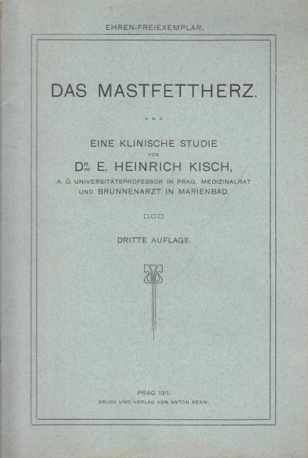 Das Mastfettherz. Eine klinische Studie.: Kisch, Heinrich E.: