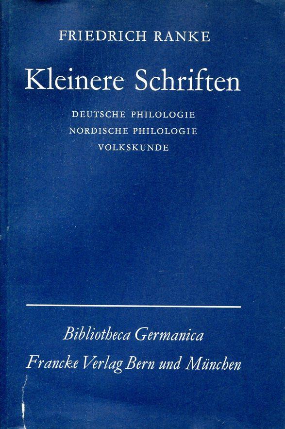 Kleine Schriften [Deckeltitel: Deutsche Philologie, Nordische Philologie,: Ranke, Friedrich.