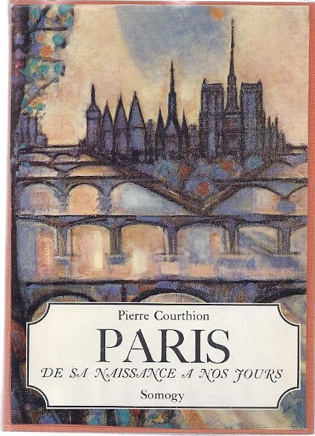PARIS DE SA NAISSANCE A NOS JOURS: Courthion, Pierre
