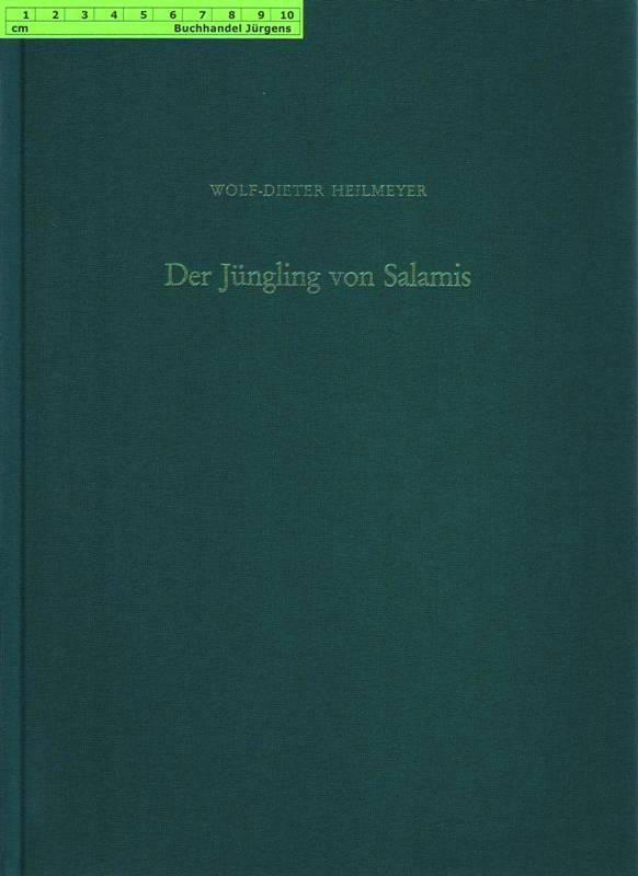 Der Jüngling von Salamis. Technische Untersuchungen zu römischen Grossbronzen. Mit Beiträgen von Hermann Born und Jürgen Goebbels. - Heilmeyer, Wolf-Dieter