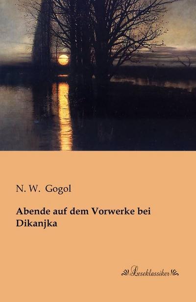 Abende auf dem Vorwerke bei Dikanjka: N. W. Gogol