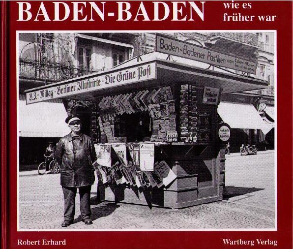 Baden-Baden - wie es früher war,: Erhard, Robert,