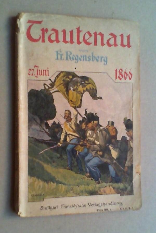 Trautenau 1866. 3. Auflage.: Regensberg, Friedrich: