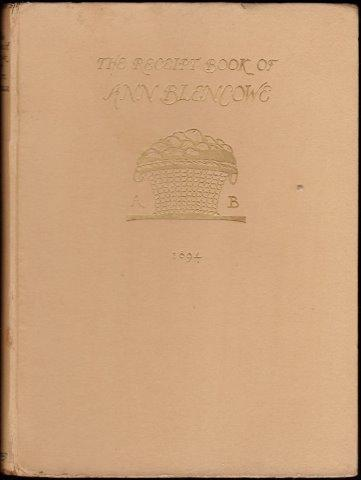 The Receipt Book of Ann Blencowe. A.D.: BLENCOWE, Ann.