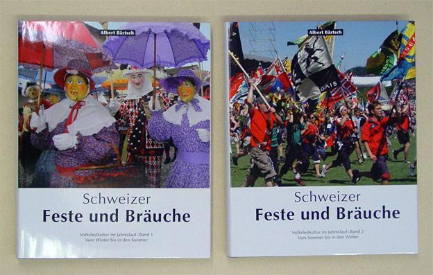 Schweizer Feste und Bräuche - Volksfestkultur im Jahreslauf (2 Bde., compl.). Bd. 1: Vom Winter bis in den Sommer; Bd. 2: Vom Sommer bis in den Winter. - Bärtsch, Albert