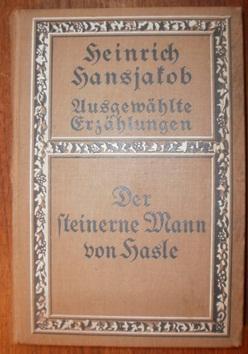Der steinerne Mann von Hasle. Eine Erzählung.: Hansjakob, Heinrich,