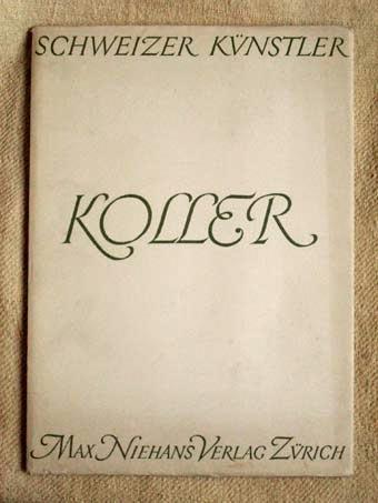 Rudolf Koller. (Schweizer Künstler, hrsg. von Oskar: Hugelshofer, Walter: