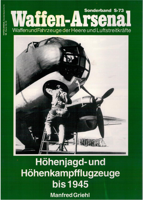 Waffen-Arsenal Sonderband S-73 - Höhenjagd- und Höhenkampfflugzeuge: Griehl, Manfred