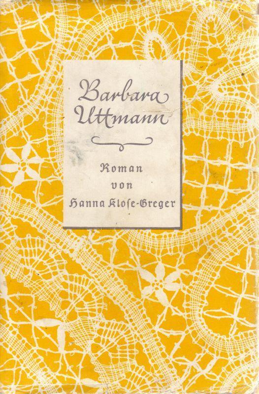 Barbara Uttmann Roman - Klose-Greger, Hanna