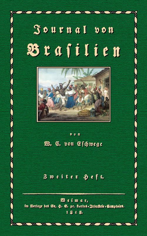 Journal von Brasilien; Zweiter Band: Eschwege, Wilhelm Ludwig,