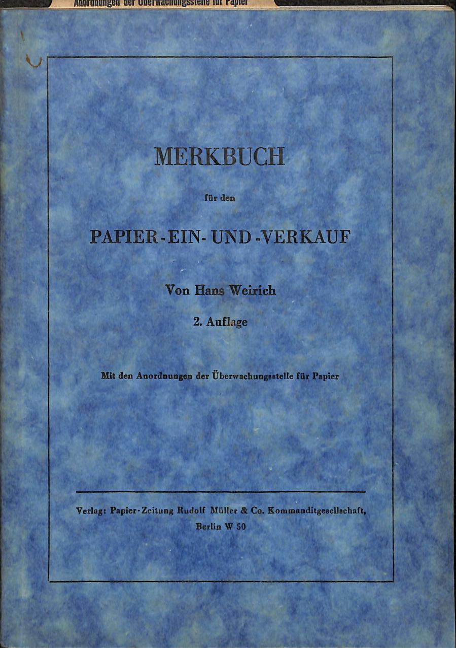 Merkbuch für den Papier-ein-und-Verkauf.: WEIRICH, HANS.
