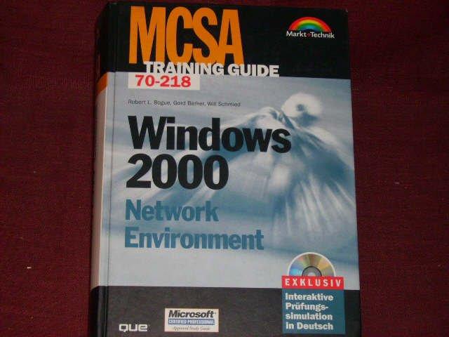 MCSA Training Guide Windows 2000 Network Environment: Bogue, Robert L.;