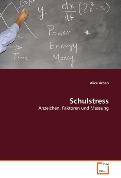 Schulstress : Anzeichen, Faktoren und Messung - Alice Urban