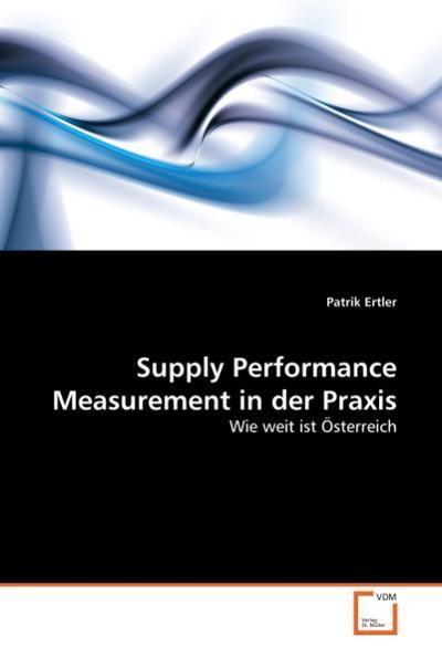 Supply Performance Measurement in der Praxis : Wie weit ist Österreich - Patrik Ertler