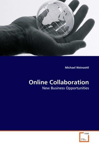 Online Collaboration : New Business Opportunities - Michael Weinzettl