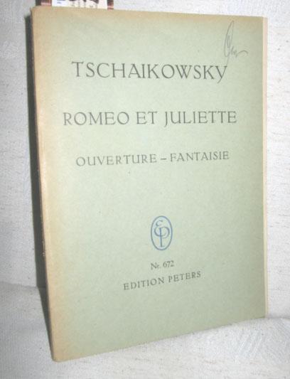 Romeo et Juliette (Ouverture-Fantasie für grosses Orchester): TSCHAIKOWSKI, PETER: