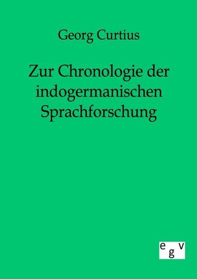Zur Chronologie der indogermanischen Sprachforschung: Georg Curtius
