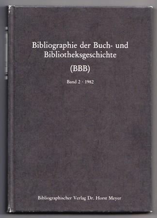 Bibliographie der Buch- und Bibliotheksgeschichte (BBB). Band: Meyer, Horst
