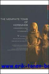 Memphite Tomb of Horemheb Commander-in-Chief of Tutankhamun, V: The Forecourt and the Area South of the Tomb with Some Notes on the Tomb of Tia, - M. J. Raven, V. Verschoor, M. Vugts, R. v. Walsem;