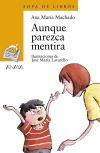 Aunque parezca mentira - Ana María Machado