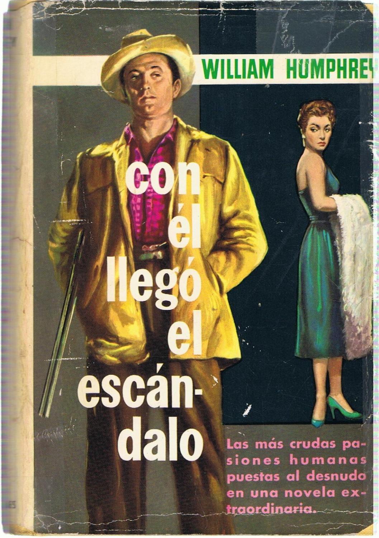 Con él Llegó El Escándalo By Humphrey William Aceptable Encuadernación De Tapa Dura Librería Torreón De Rueda