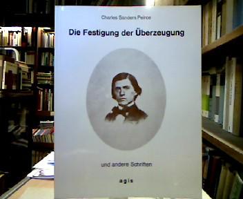Die Festigung der Überzeugung und andere Schriften.: Peirce, Charles Sanders.