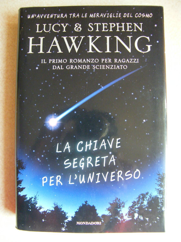 La Chiave Segreta Per L'universo - Lucy & Stephen Hawking