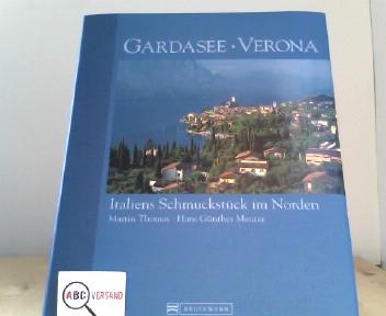Gardasee - Verona: Italiens Schmuckstück im Norden: J., Thoma Meurer