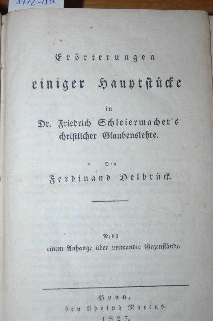 Erörterungen einiger Hauptstücke in Dr. Friedrich Schleiermacher's: Delbrück, Ferdinand: