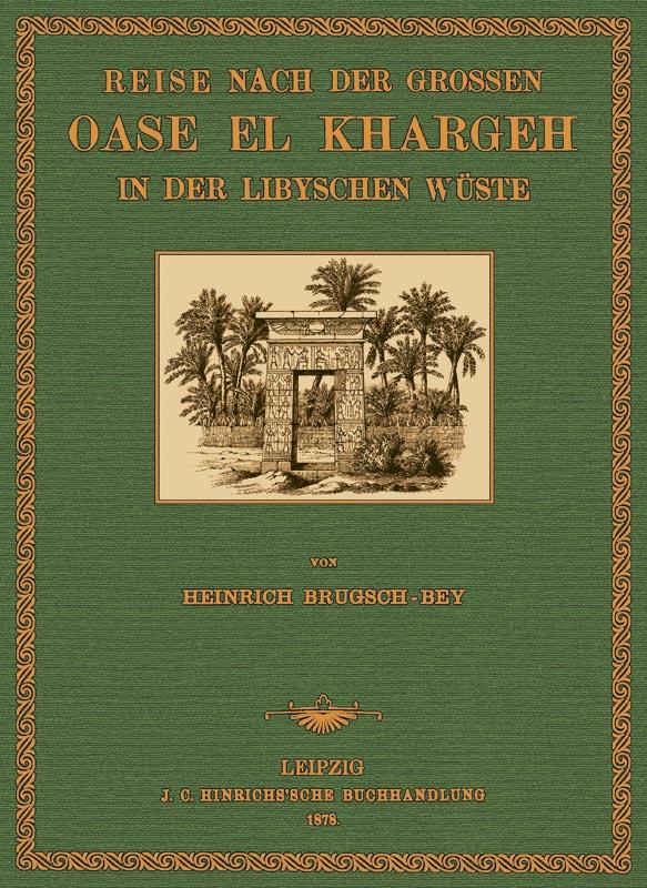 Reise nach der Grossen Oase El Khargeh: Brugsch, Heinrich