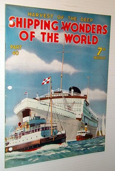Shipping Wonders of the World - Harvest: Wood, Walter; Bowen,