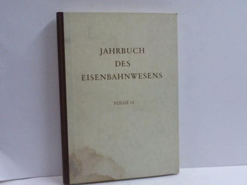 Jahrbuch des Eisenbahnwesens. 13. Folge: Vogel, Th. (Hrsg.)