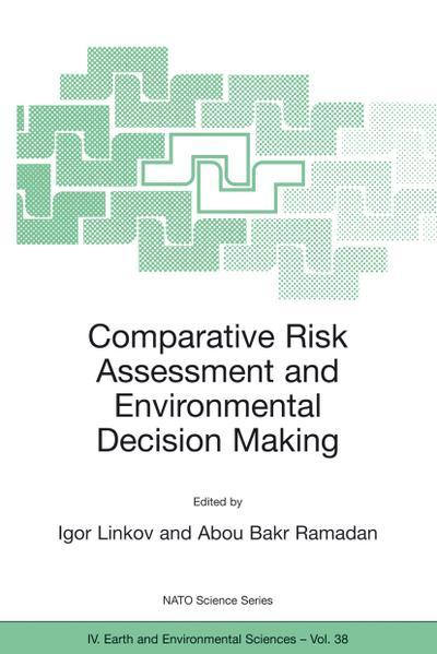 Comparative Risk Assessment and Environmental Decision Making: Igor Linkov