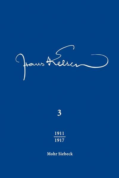 Hans Kelsen Werke : Band 3: Veröffentlichte Schriften 1911-1917 - Hans Kelsen